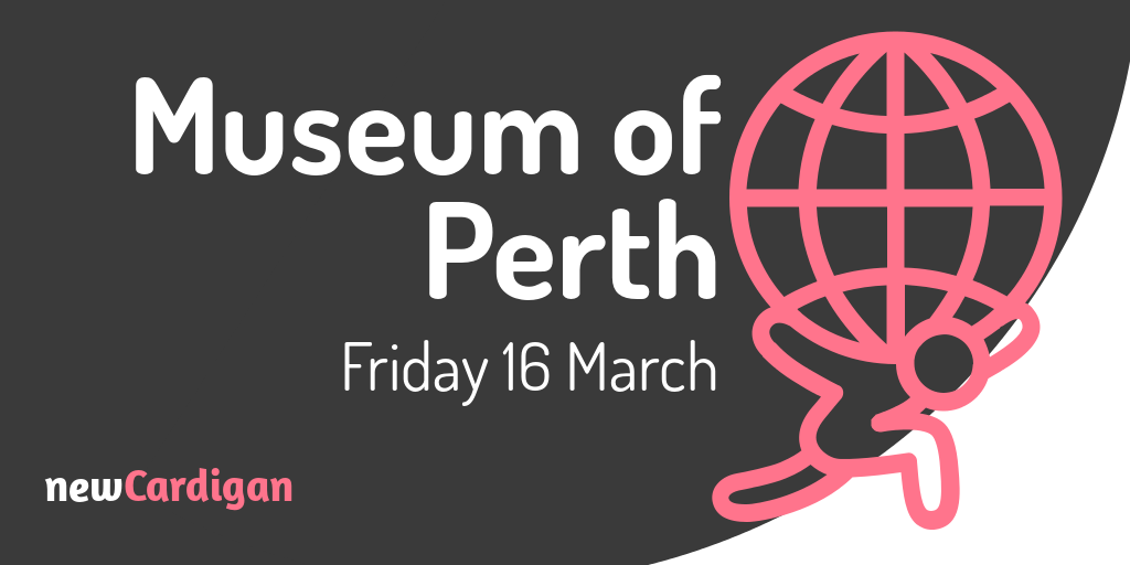 text 'museum of perth' with image of man holding globe on his back