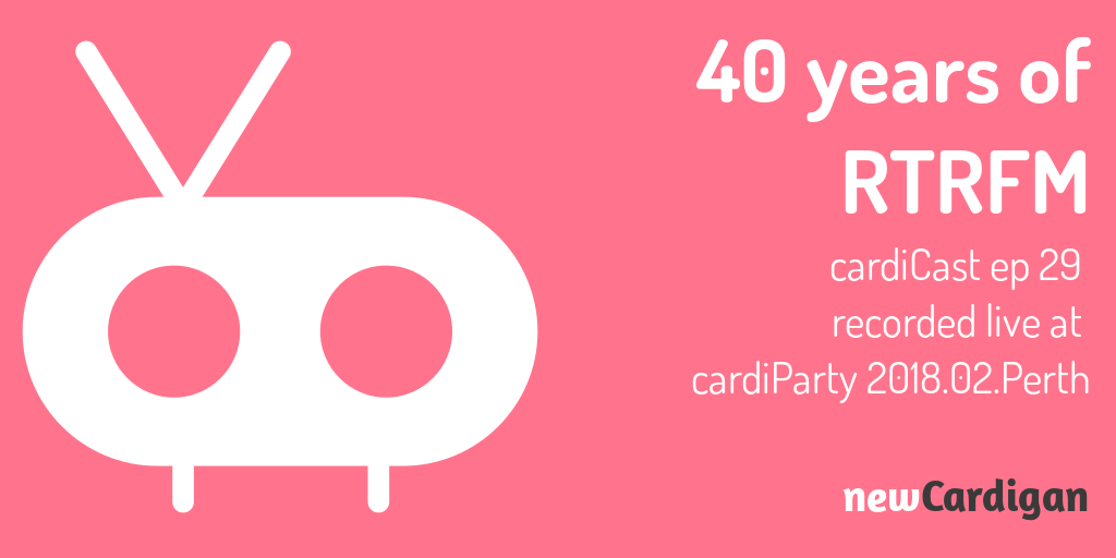 stylised radio with text '40 years of RTRFM, cardiCast ep 29'
