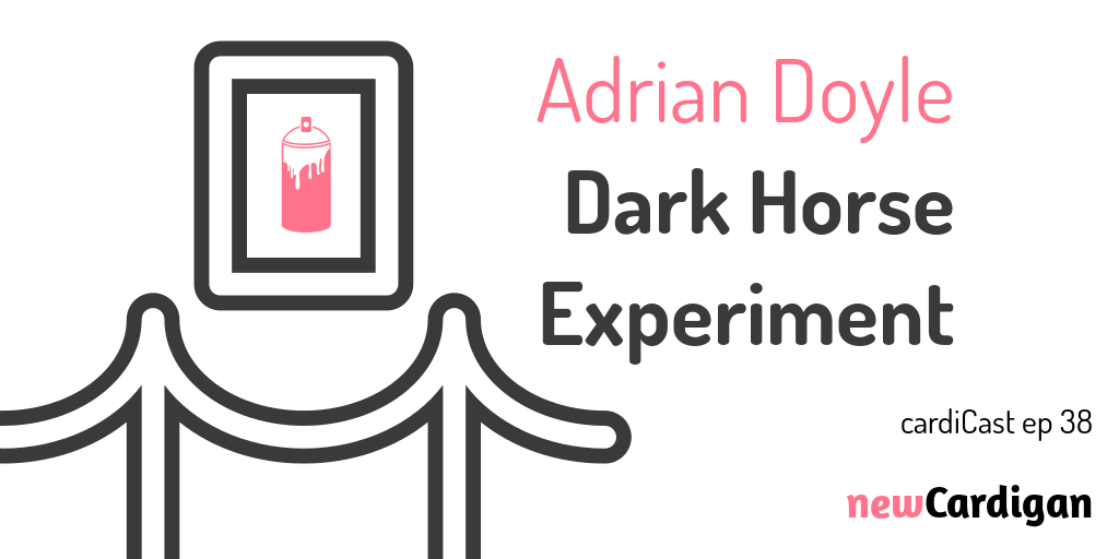 Adrian Doyle, Dark Horse Experiment cardiCast ep 38 with an image of a picture frame behind a velvet rope, a picture of a spraypaint can is inside the picture frame