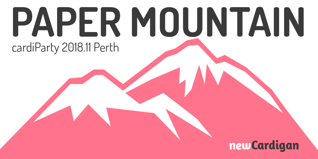 image of a mountain with 'PAPER MOUNTAIN, cardiParty 2018.11 Perth'