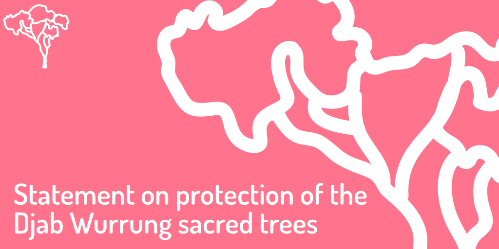 Statement on the protection of the Djab Wurrung sacred trees